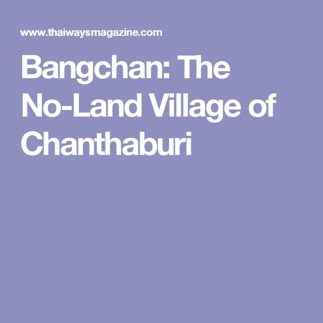 Bangchan: The No-Land Village of Chanthaburi