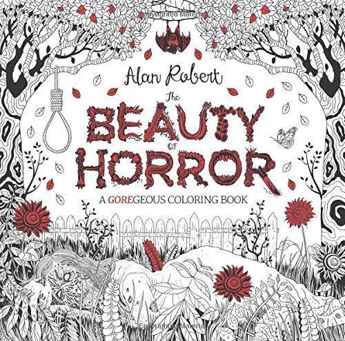 The Beauty of Horror: A GOREgeous Coloring Book de Alan R…