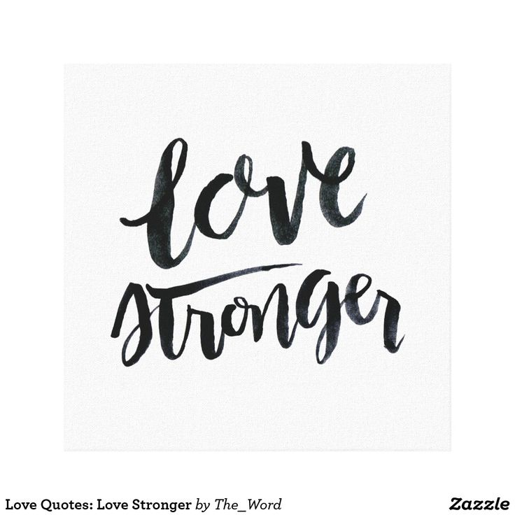 Shop Love Quotes: Love Stronger Canvas Print Created By The_Word.