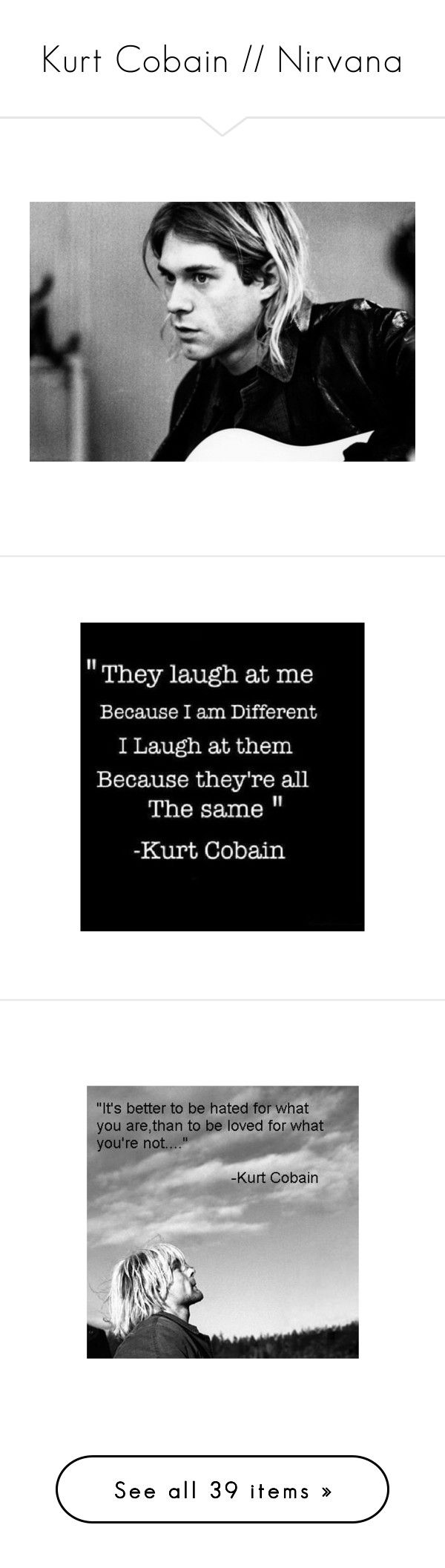 """Kurt Cobain // Nirvana"" by bringmetheblackparade1 ❤ liked on Polyvore featuring quotes, nirvana, people, backgrounds, kurt, photos, kurt cobain, pictures, pics and photo"