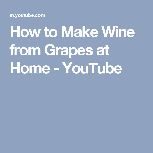 How to Make Wine from Grapes at Home - YouTube