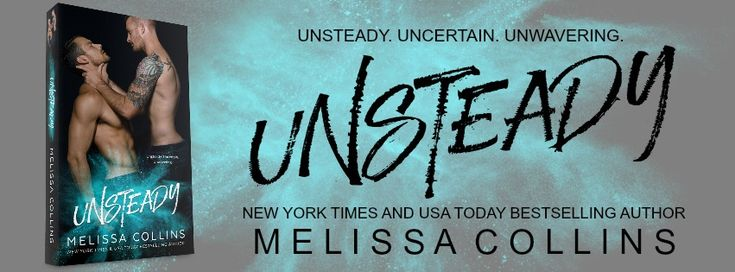 Unsteady.    Happy Release Day!  Unsteady by Melissa Collins A stand alone M/M romanceIS NOW LIVE! Free to read with Kindle Unlimited  Grab your copy here > AMAZON  Cover design: Sommer Stein at Perfect Pair Creative Covers  Photography: Wander Aguiar at WANDER AGUIAR :: PHOTOGRAPHY  Models: Jacob Cooley and Ryan Dick  BLURB:  Micah Hudson and Jude MacMillian were both lonely teenagers. One the new kid and one the target of relentless bullying they quickly became friends. But when friendship…