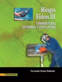 Riesgos físicos III: temperaturas extremas y ventilación Riesgos físicos. III [Recurso electrónico] : temperaturas extremas y ventilación / Fernando Henao Robledo http://encore.fama.us.es/iii/encore/record/C__Rb2665463?lang=spi
