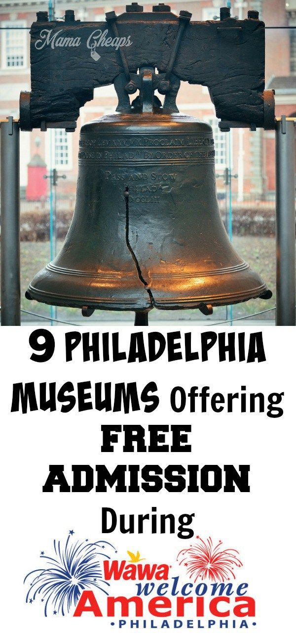 9 Philadelphia Museums Offering FREE ADMISSION During Wawa Welcome America Celebration