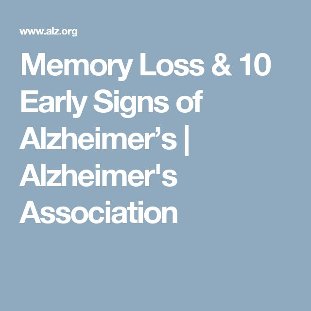 Memory Loss  & 10 Early Signs of Alzheimer's | Alzheimer's Association