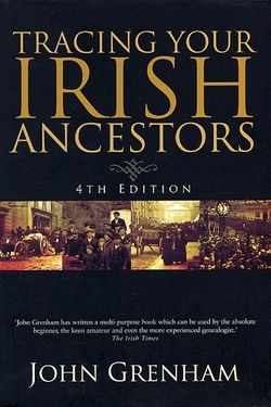 Tracing Your Irish Ancestors (4th edition)