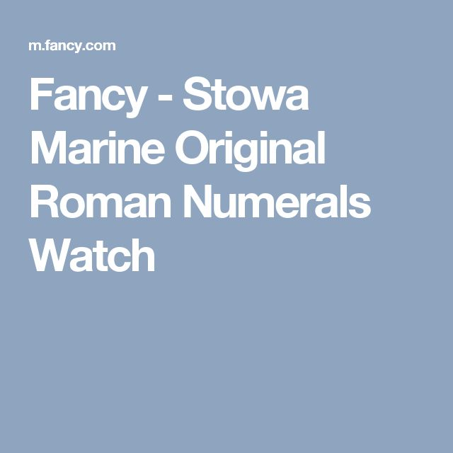 Fancy - Stowa Marine Original Roman Numerals Watch