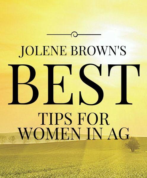 Jolene's Best Tips for Women in Ag