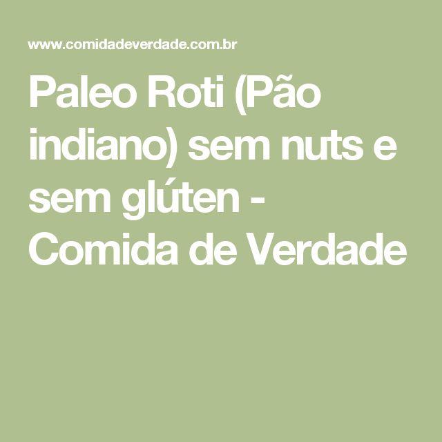 Paleo Roti (Pão indiano) sem nuts e sem glúten - Comida de Verdade
