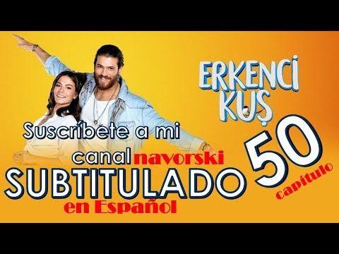 Erkenci Kus 50 Español Subtitulado Completo Spanish Pájaro Madrugador Pajaro Soñador Subtitles Youtube Series Completas En Español Español Novelas