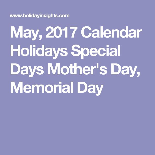May, 2017 Calendar Holidays Special Days Mother's Day, Memorial Day