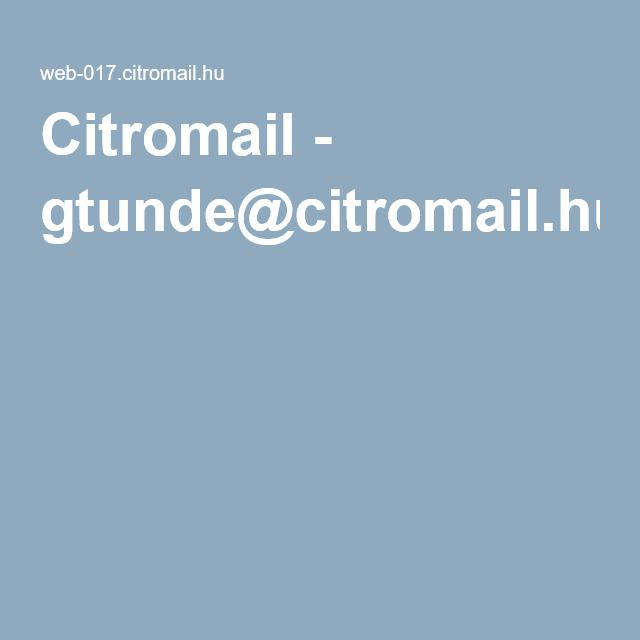 Citromail - gtunde@citromail.hu -