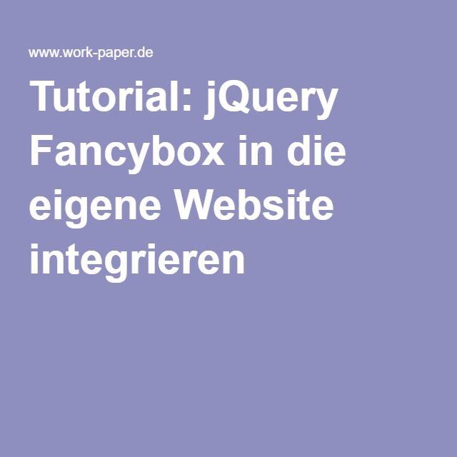 Tutorial: jQuery Fancybox in die eigene Website integrieren