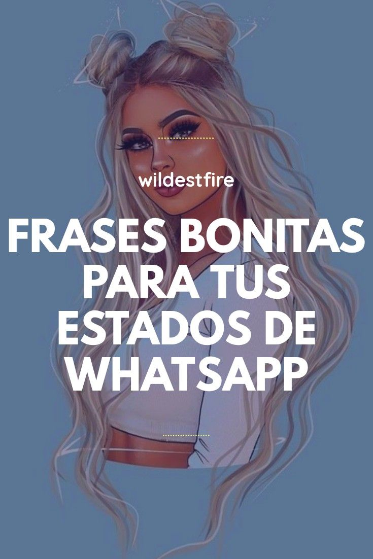 Frases Bonitas Para Tus Estados De Whatsapp Movie Posters Memes Poster