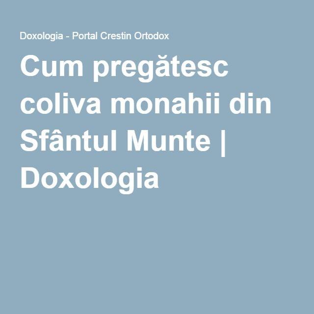 Cum pregătesc coliva monahii din Sfântul Munte | Doxologia