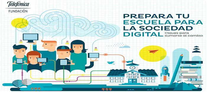 """Informe """"Prepara tu escuela para la sociedad digital"""", editado por la Fundación Telefónica (España) y publicado en marzo de 2016.  Es hora de ir adaptándonos a los nuevos cambios. Es hora de la Tecnología en la Escuela. Arriésgate a intentarlo."""