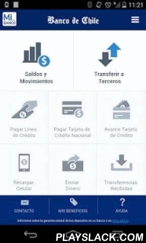 Mi Banco De Chile  Android App - playslack.com ,  Con Mi Banco del Banco de Chile podrás realizar tus transacciones bancarias en forma ágil, simple y segura. Esta aplicación cumple con altos estándares de seguridad que protegerán siempre tus datos y dispositivo. Consulta el saldo y últimos movimientos de tus cuentas y tarjetas de crédito, transfiere a terceros, paga tus tarjetas y el monto utilizado en tu línea de crédito.Recarga celulares y envía dinero a un tercero para que sea retirado…