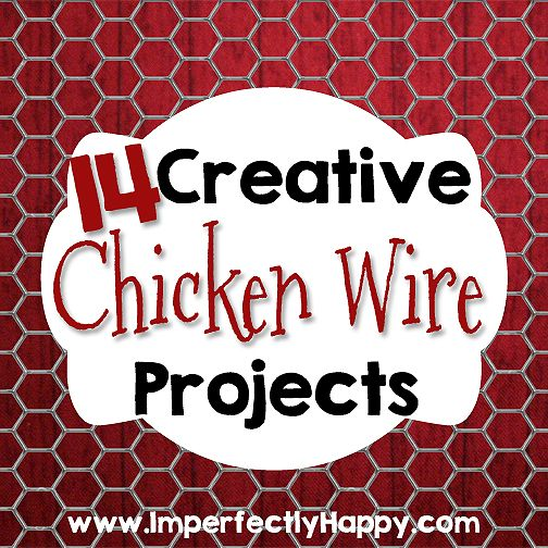14 Creative Chicken Wire Projects! Fun, DIY crafts for everyone!|by ImperfectlyHappy.com