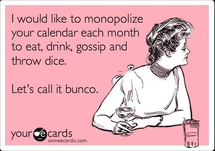 Bunco night.