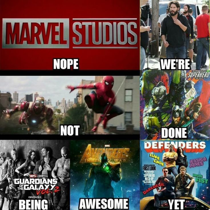 """Marvel Studios: """"Nope, we're not done being awesome yet.""""   Some of the 2017 releases form the MCU such as, Guardians of the Galaxy Vol.2, Spider-Man: Homecoming, Punisher on Netflix, Defenders, Thor: Ragnarok, and what we've all been waiting for in 2018; Avengers: Infinity War."""