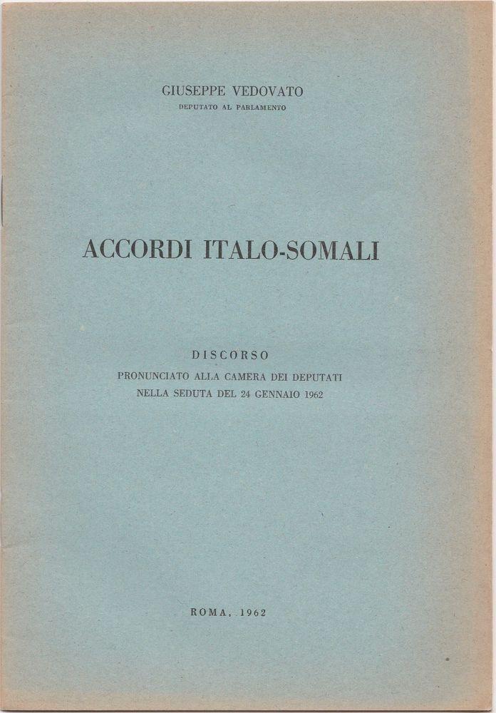 G. VEDOVATO ACCORDI ITALO-SOMALI-DISCORSO ALLA CAMERA 1962-L4871