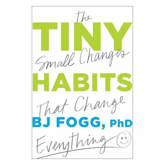 Tiny Habits - By Bj Fogg (Hardcover)