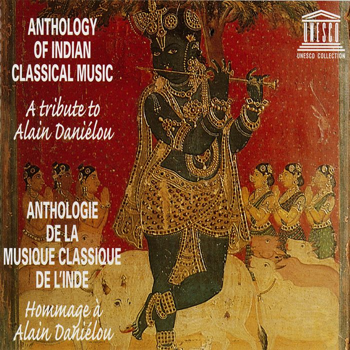 Anthology of Indian Classical Music: A Tribute to Alain Daniélou