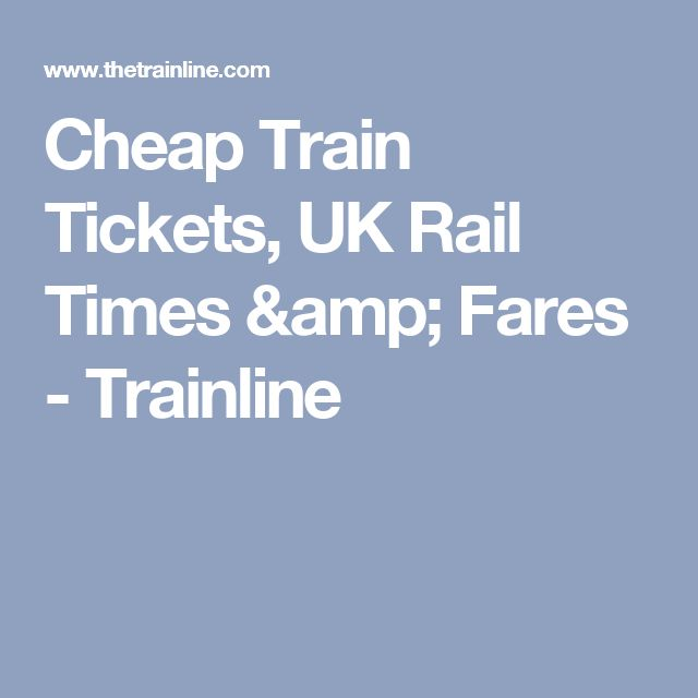 Cheap Train Tickets, UK Rail Times & Fares - Trainline