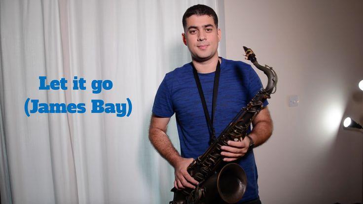 Let it go James Bay video sax cover by Antonio Braga (antoniobragasax)