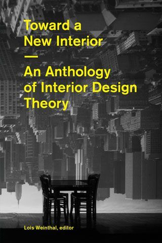 Fishpond NZ Toward A New Interior An Anthology Of Design Theory By Lois Weinthal Buy Books Online