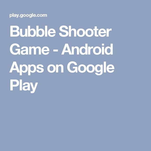 Bubble Shooter Game - Android Apps on Google Play