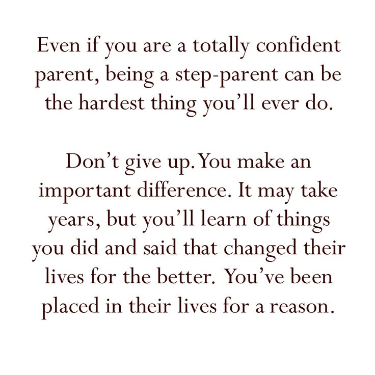 step parenting words of wisdom. Always need to be reminded of this.