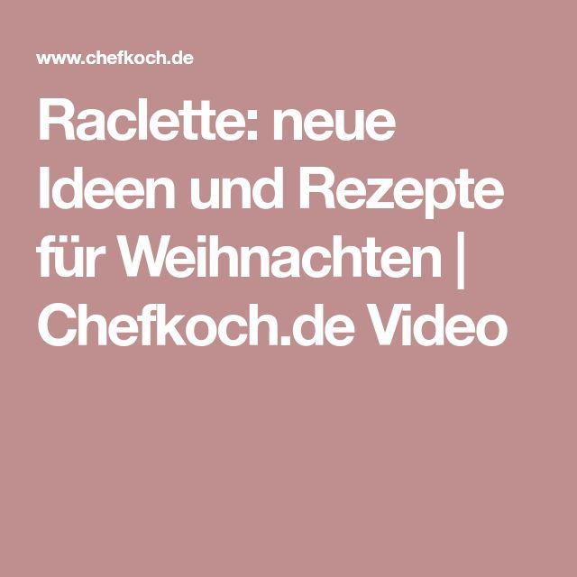 Raclette: neue Ideen und Rezepte für Weihnachten   Chefkoch.de Video