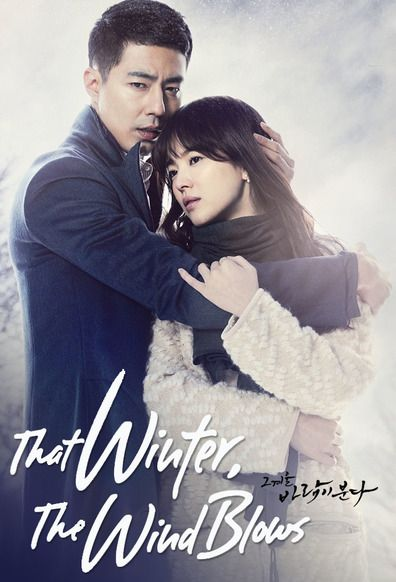 That Winter, The Wind Blows 8.9/10.. Loved it...great story and acting..and amazing chemistry between the actors...