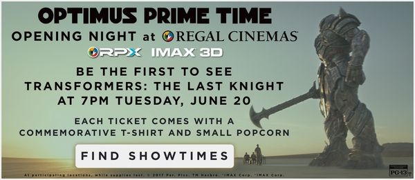 See It First - June 20th Optimus Prime Time IMAX 3D Showing of Transformers The Last Knight