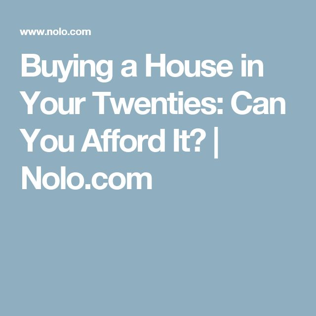 Buying a House in Your Twenties: Can You Afford It? | Nolo.com