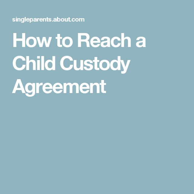 How to Reach a Child Custody Agreement