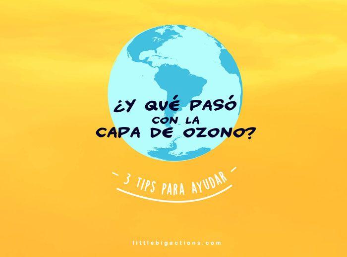 ¿Qué paso con la capa de ozono? 3 tips para ayudar | Little Big Actions