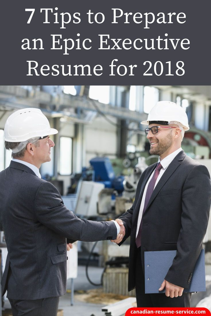 7 Tips to Prepare an Epic Executive Resume for 2018