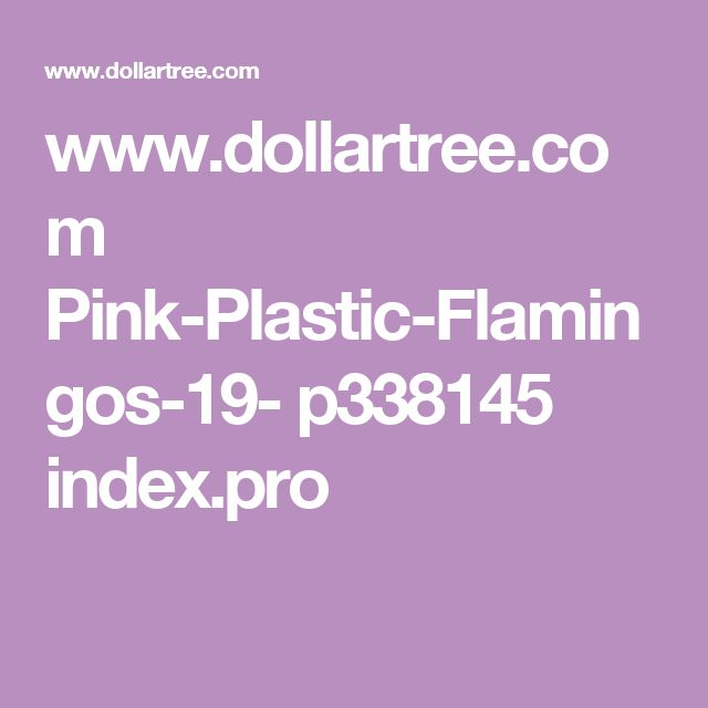 www.dollartree.com Pink-Plastic-Flamingos-19- p338145 index.pro