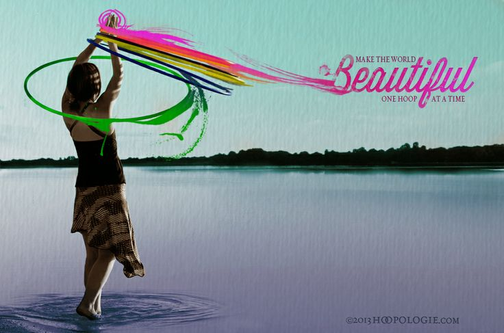 Make the World Beautiful One Hoop at a Time