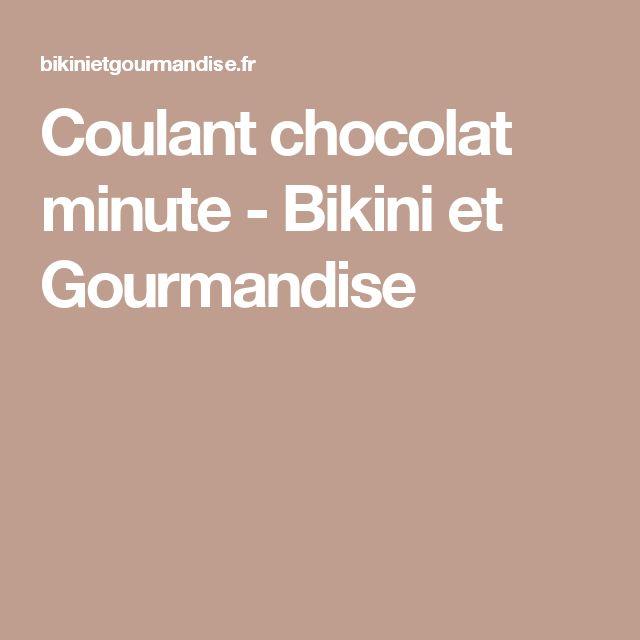 Coulant chocolat minute - Bikini et Gourmandise