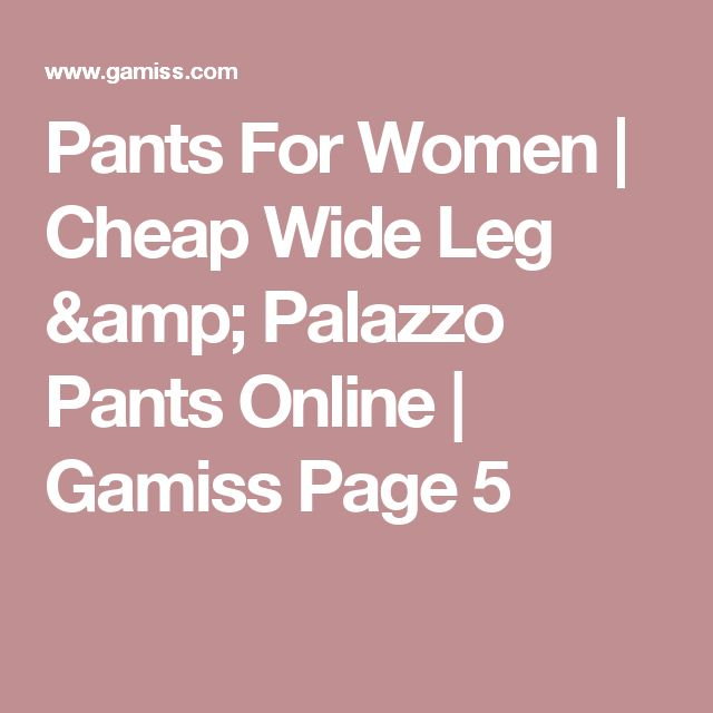 Pants For Women | Cheap Wide Leg & Palazzo Pants Online | Gamiss Page 5