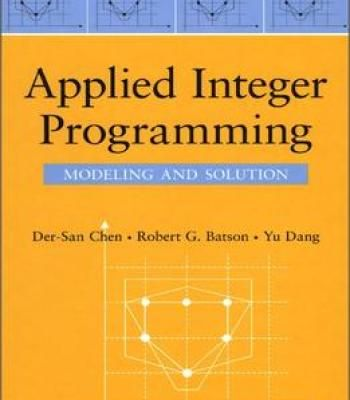 Applied Integer Programming: Modeling And Solution PDF