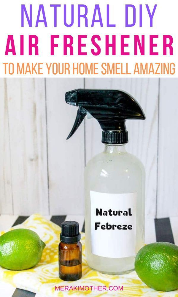 How To Make An All Natural Air Freshener For Your Home 3 Ingredients Natural Air Freshener Air Freshener Homemade Air Freshener