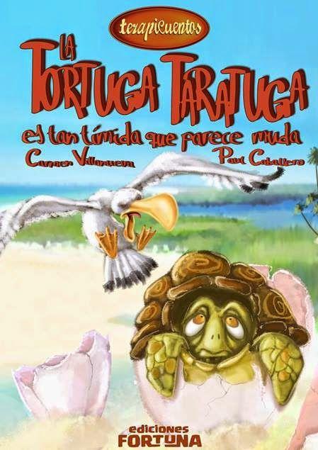 """La tortuga Taratuga es tan tímida que parece muda"" - Carmen Villanueva (Ediciones Fortuna)"