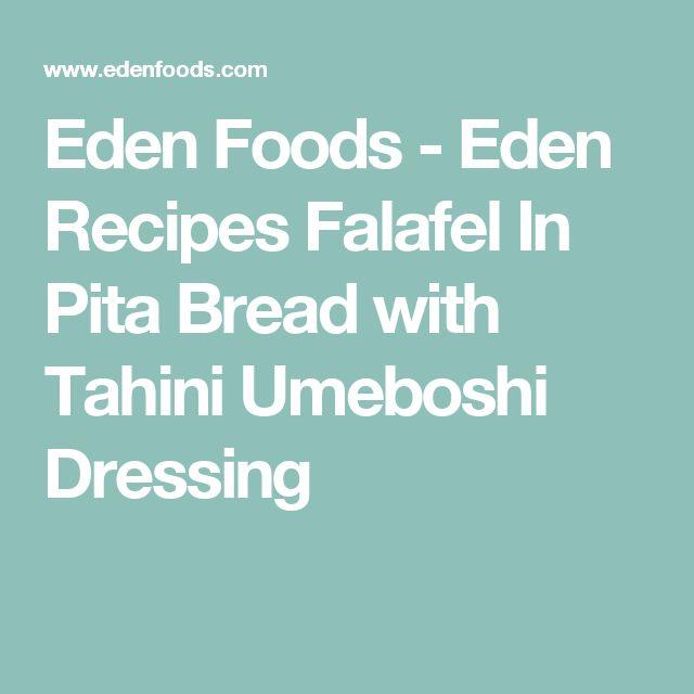 Eden Foods - Eden Recipes Falafel In Pita Bread with Tahini Umeboshi Dressing