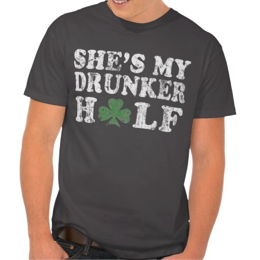 She's My Drunker Half St Patrick's Day Couples Tees