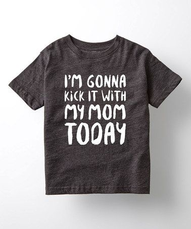 Look at this #zulilyfind! Black 'I'm Gonna Kick It With My Mom' Tee - Toddler & Girls #zulilyfinds - cool button down shirts for guys, light blue button down shirt, mens white button down shirt *sponsored https://www.pinterest.com/shirts_shirt/ https://www.pinterest.com/explore/shirts/ https://www.pinterest.com/shirts_shirt/silk-shirt/ https://www.jackthreads.com/clothing/shirts/334