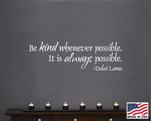 Vinyl Wall Decal Art Saying Quote Decor Be Kind Whenever Possible Dalai Lama | eBay
